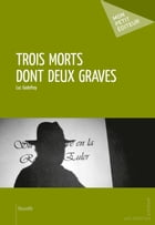 Trois morts dont deux graves by Luc Godefroy