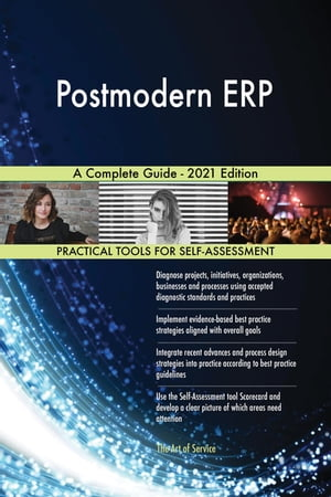 Postmodern ERP A Complete Guide - 2021 Edition by Gerardus Blokdyk