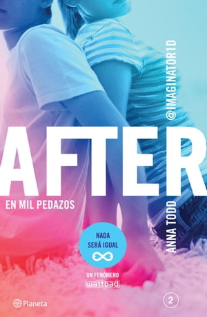 After. En mil pedazos (Serie After 2) Edición mexicana: (Serie After, 2) by Anna Todd