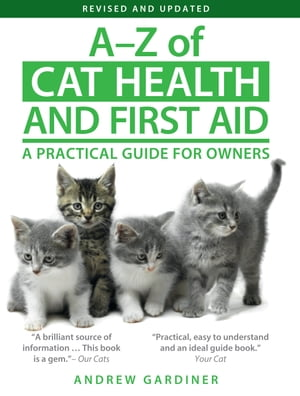 A-Z of Cat Health and First Aid A Practical Guide for Owners