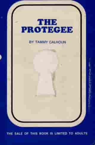 The Protegee by Tammy Calhoun