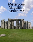 Misteryous Megalithic Structures