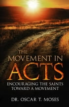 The Movement in Acts by Dr. Oscar T. Moses