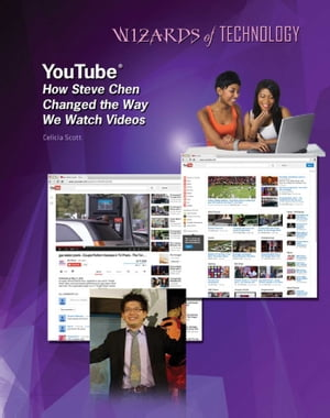YouTube®: How Steve Chen Changed the Way We Watch Videos by Celicia Scott