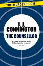 The Counsellor by J. J. Connington
