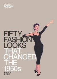 Fifty Fashion Looks that Changed the 1950s: Design Museum Fifty