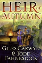 Heir of Autumn by Giles Carwyn