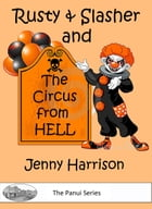 Rusty & Slasher and the Circus from Hell by Jenny Harrison