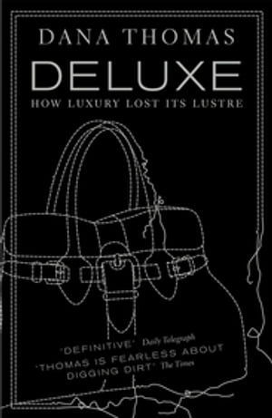 Deluxe How Luxury Lost its Lustre