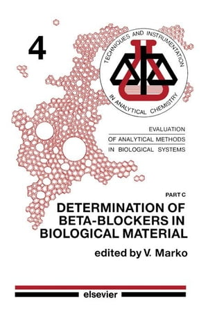 Determination of Beta-Blockers in Biological Material: Evaluation of Analytical Methods in Biological Systems