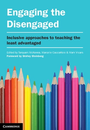 Engaging the Disengaged Inclusive Approaches to Teaching the Least Advantaged