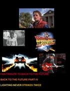 Fan Tribute to Back to The Future: Part Four Lightning Never Strikes Twice by Jared William Carter