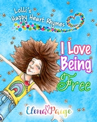 I Love Being Free