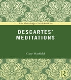 The Routledge Guidebook to Descartes' Meditations
