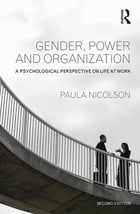 Gender, Power and Organization: A psychological perspective on life at work