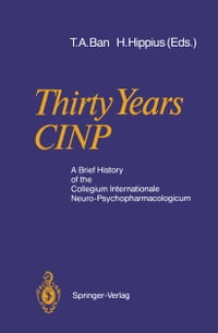 Thirty Years CINP: A Brief History of the Collegium Internationale Neuro-Psychopharmacologicum