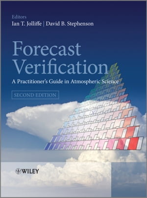 Forecast Verification: A Practitioner's Guide in Atmospheric Science by Ian T. Jolliffe