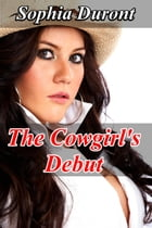 The Cowgirl's Debut by Sophia Duront