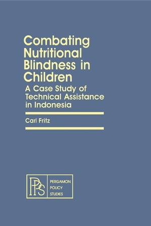 Combating Nutritional Blindness in Children: A Case Study of Technical Assistance in Indonesia