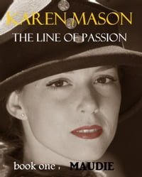 Maudie (The Line of Passion Trilogy book 1)