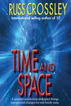 Time and Space by Russ Crossley