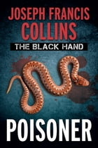 The Black Hand:Poisoner by Joseph Francis Collins