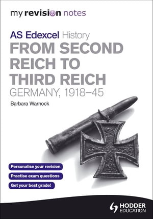 My Revision Notes Edexcel AS History: From Second Reich to Third Reich: Germany,  1918-45