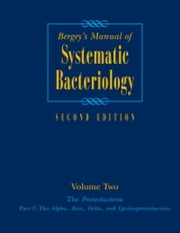Bergey's Manual® of Systematic Bacteriology: Volume Two: The Proteobacteria (Part C)