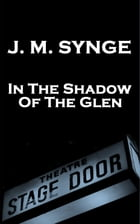 In The Shadow Of The Glen by JM Synge