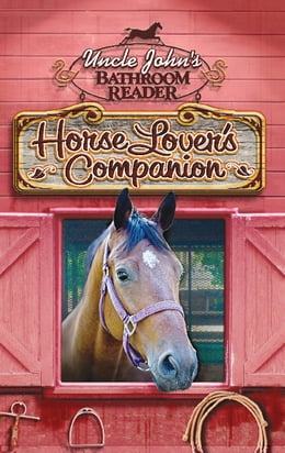 Book Uncle John's Bathroom Reader Horse Lover's Companion by Bathroom Readers' Institute