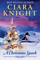 A Christmas Spark by Ciara Knight