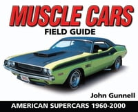 Muscle Cars Field Guide: American Supercars 1960-2000: American Supercars 1960-2000
