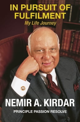 Book In Pursuit of Fulfilment: Principle Passion Resolve by Nemir Kirdar