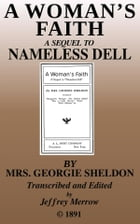 A Woman's Faith: A Sequel to Nameless Dell by Georgie Sheldon