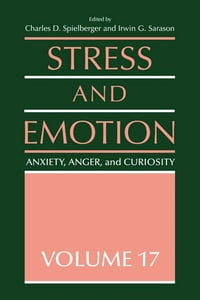 Stress and Emotion: Anxiety, Anger and Curiosity, Volume 17