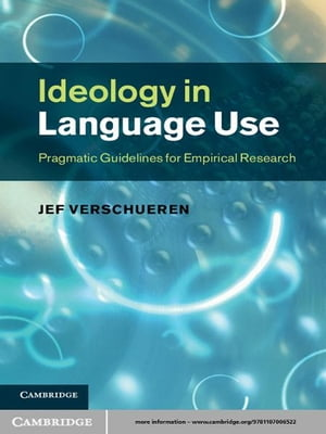 Ideology in Language Use Pragmatic Guidelines for Empirical Research