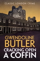 Cracking Open a Coffin by Gwendoline Butler