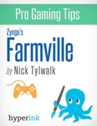 Farmville - Strategy, Hacks, and Tools for the Pro Gamer by Nick  Tylwalk