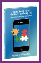 Land Your First Online Teaching Job by Jean Sibley