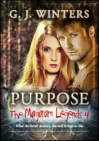 Purpose: The Magaram Legends 4: Purpose by G.J. Winters