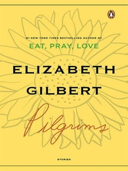Book Pilgrims by Elizabeth Gilbert