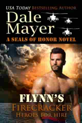Flynn's Firecracker: Heroes for Hire Series, Book 5 by Dale Mayer