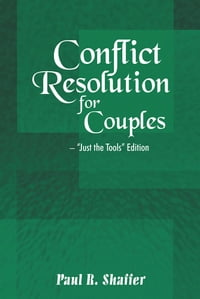 """Conflict Resolution for Couples: """"Just the Tools"""" Edition"""