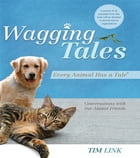 Wagging Tales: Every Animal Has A Tale by Tim Link