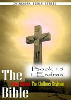 The Bible Douay-Rheims, the Challoner Revision,Book 15 1 Esdras by Zhingoora Bible Series