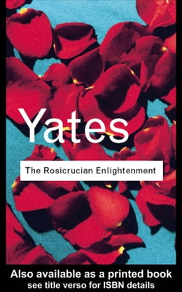 Book The Rosicrucian Enlightenment by Yates, Frances