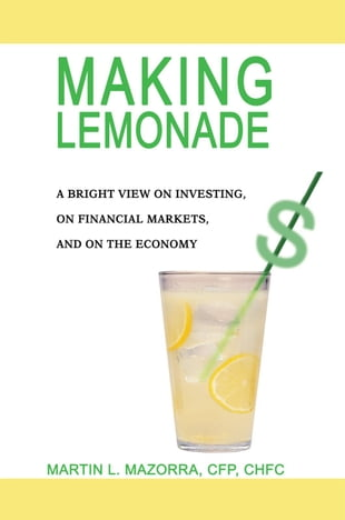 Making Lemonade: A Bright View on Investing, on Financial Markets, and on the Economy