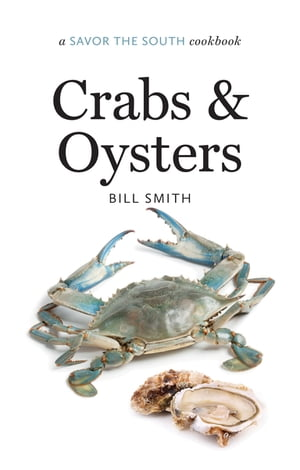Crabs and Oysters a Savor the South� cookbook