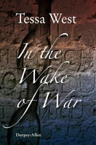 In the Wake of War: The Imprisonment of Soldiers and Seamen Taken in the Napoleonic and American Wars by Tessa West