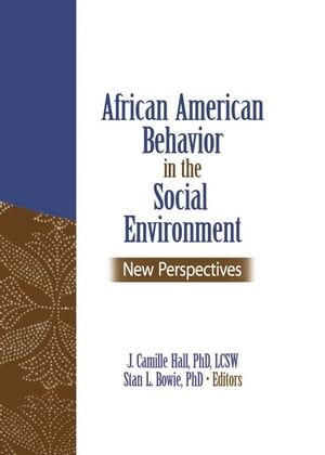 African American Behavior in the Social Environment New Perspectives